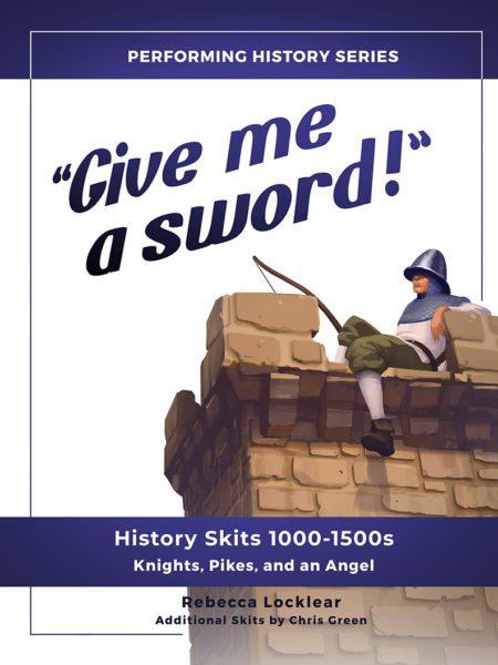 """Give me a sword!"" History Skits 1000-1500s"