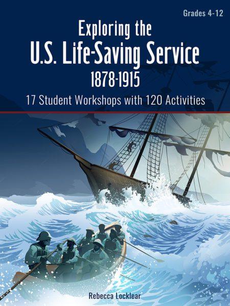 Exploring the U.S. Live-Saving Service 1878-1915 Unit Study