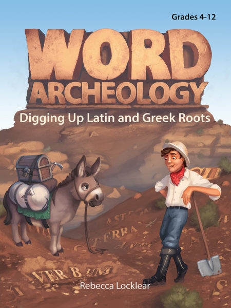 Word Archeology: Digging Up Latin and Greek Roots Curriculum