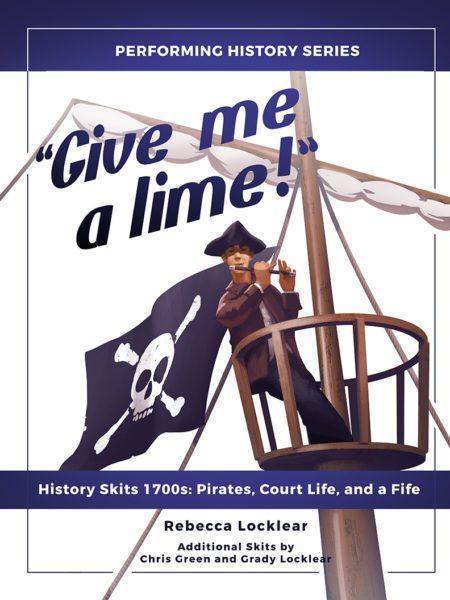 """Give me a lime!"" History Skits 1700s"