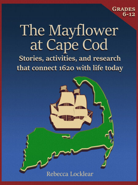The Mayflower at Cape Cod – 1620 Unit Study